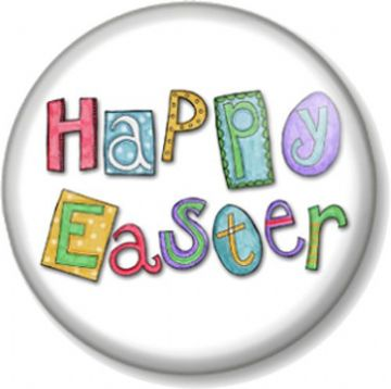 HAPPY EASTER Pinback Button Badge Eggs Sunday Bank Holiday Bunny Kids Fun